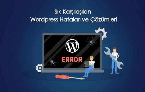 wordpress hataları - wordpress hatalar   - Sık karşılaşılan 8 WordPress hatası ve çözümleri 2019!